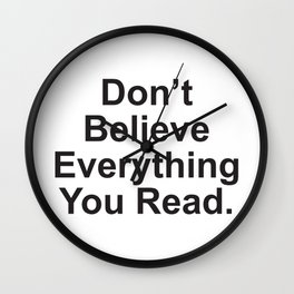 Don't Believe Everything You Read. Wall Clock