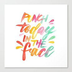 Punch Today in the Face - Original Watercolor Lettering Print Canvas Print