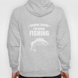 School Sucks I'm Going Fishing Funny Graphic T-Shirt Hoody
