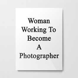 Woman Working To Become A Photographer  Metal Print