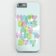 Happy Days Are Here To Stay iPhone 6s Slim Case