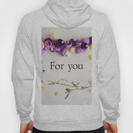 "flower frame of dried flowers, inscription ""for you"" Hoody"