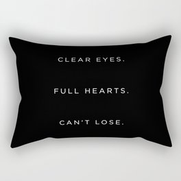 Clear Eyes. Full Hearts. Can't Lose. Rectangular Pillow