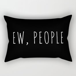 Ew People Funny Quote Rectangular Pillow