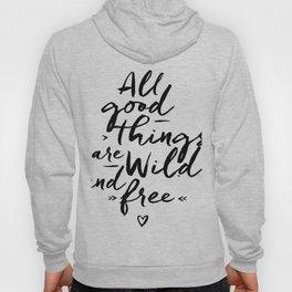 All good Things... Hoody