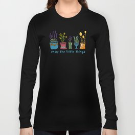 Enjoy the Little Things Long Sleeve T-shirt