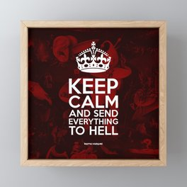 Keep Calm And Send Everything To Hell Framed Mini Art Print