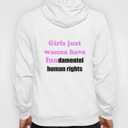 Girl Just Wanna Have Funamental Human Rights T Shirt Feminism Design Hoody