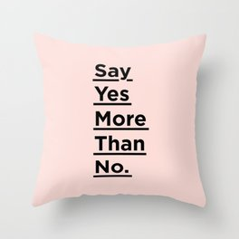 Say Yes More Than No motivational typography poster design home wall bedroom decor Throw Pillow