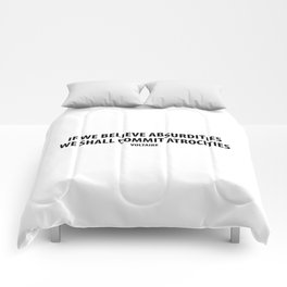 """If We Believe Absurdities, We Shall Commit Atrocities"" (white) Comforters"
