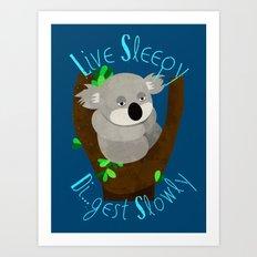 Live Sleep, Die...Digest Slowly Art Print