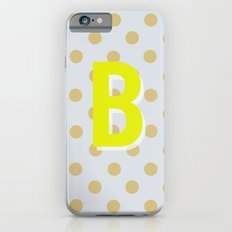 B is for Beautiful iPhone 6s Slim Case