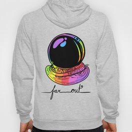 Far Out Hoody