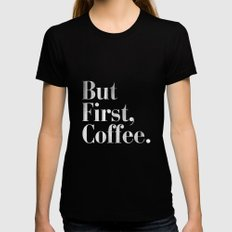 But First, Coffee Vintage Typography Print Black X-LARGE Womens Fitted Tee