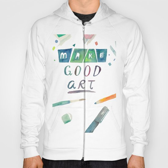 Make Good Art Hoody