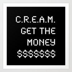 Cash Rules Everything Around Me Art Print