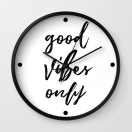 Good Vibes Only in Script Wall Clock