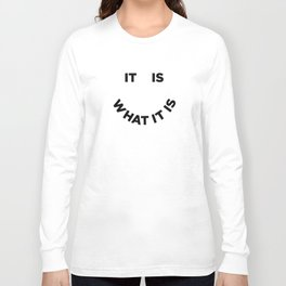 It Is What It Is Langarmshirt