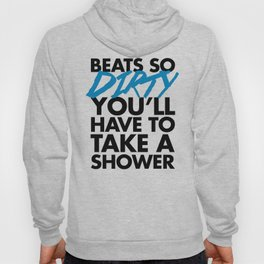 Beats So Dirty Music Quote Hoody