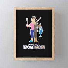 Your Mom My Mom - Funny Fisherwoman Fisherman Gift Framed Mini Art Print