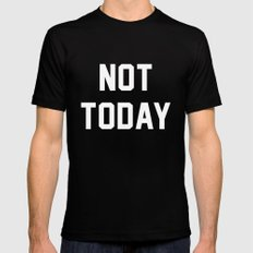Not today - black version Black LARGE Mens Fitted Tee