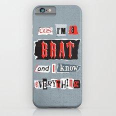 Brat Attack Slim Case iPhone 6s