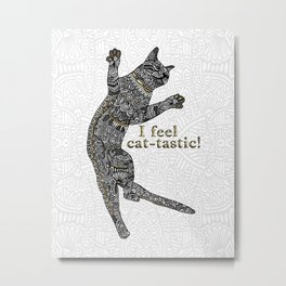 I feel cat-tastic! Metal Print