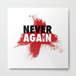 Never Again Metal Print