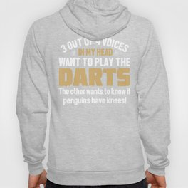 Darts Player Voices In My Head  Hoody