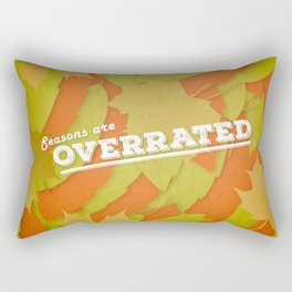 Seasons Are Overrated Rectangular Pillow