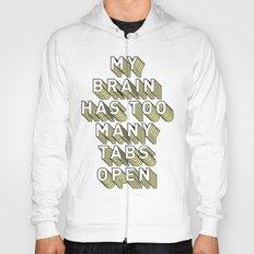 My Brain Has Too Many Tabs Open - Typography Design Hoody