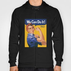 We Can Do It! Always! Hoody
