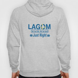 Lagom - Not too little, No too much (Just Right) Hoody