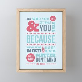 Be Who You Are - Dr. Seuss Quote Framed Mini Art Print