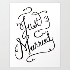 Just Married - hand lettered wedding sign, clligraphy Art Print