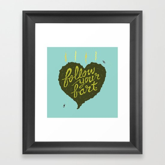 Follow Your Fart Framed Art Print