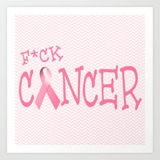 F*ck Cancer Art Print