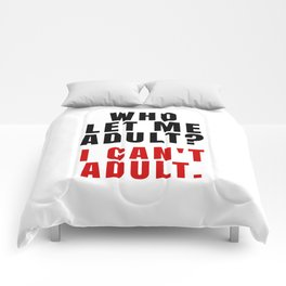 WHO LET ME ADULT? I CAN'T ADULT. (Crimson & Black) Comforters