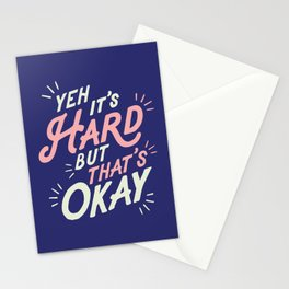 Yeh It's Hard But That's Okay Stationery Cards