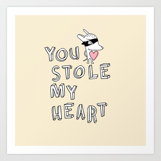 You stole my heart Art Print