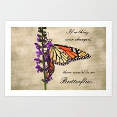 If Nothing Ever Changed... Art Print