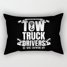 When God Created Tow Truck Driver Showing Off Rectangular Pillow