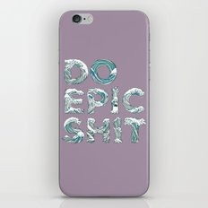 DO EPIC SHIT iPhone & iPod Skin