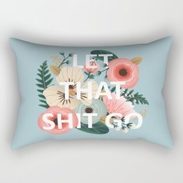LET THAT SHIT GO - Sweary Floral (blue) Rectangular Pillow