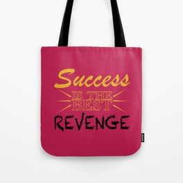 Success is the BEST Revenge Tote Bag