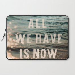 All We Have Laptop Sleeve