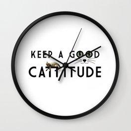 Keep A Good Cattitude (feat. Shorty) Wall Clock