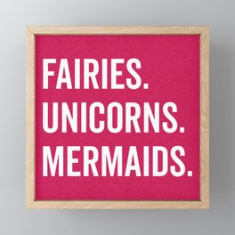 Fairies Unicorns Mermaids Quote Framed Mini Art Print