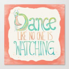Dance Like No One Is Watching Canvas Print