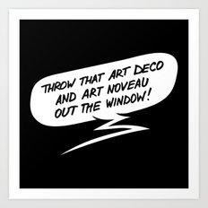 Throw that art deco! Art Print